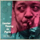 LESTER YOUNG Lester Young In Paris album cover