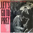 LESTER YOUNG Letser Young with Count Basie and His Orchestra  : Let's go to Prez album cover