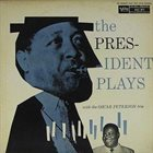 LESTER YOUNG The President Plays With The Oscar Peterson Trio album cover