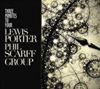 LEWIS PORTER Lewis Porter-Phil Scarff Group : Three Minutes to Four album cover