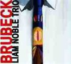 LIAM NOBLE Liam Noble Trio : Brubeck album cover