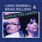 LIANE CARROLL Liane Carroll & Brian Kellock :  Live At the Lampie album cover