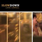 LIANE CARROLL Slow Down album cover