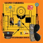 LIANE CARROLL Standard Issue album cover
