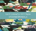 CAROL LIEBOWITZ Carol Liebowitz / Bill Payne : SPIDERWEBMANDALA album cover