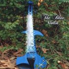 LILA HOOD The Blue Violin album cover