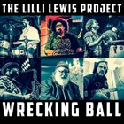 LILLI LEWIS Wrecking Ball album cover