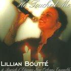 LILLIAN BOUTTÉ He Touched Me album cover