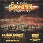 LILLIAN BOUTTÉ Lillian Boutté & The United Gospel Friends featuring Stig Rossen : Live Gospel United album cover