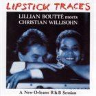 LILLIAN BOUTTÉ Lillian Boutté meets Christian Willisohn A New Orleans R&B Session : Lipstick Traces album cover
