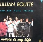 LILLIAN BOUTTÉ Music Is My Life album cover
