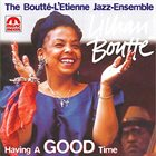 LILLIAN BOUTTÉ The Boutté-L'Etienne Jazz Ensemble with Thomas L'Etienne &  guest Humphrey Lyttelton : Having A Good Time album cover