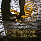 LILLY B. GARDNER Livin' and Lovin' With Cole Porter (with Daniel Kobialka) album cover