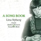 LINA NYBERG Lina Nyberg meets Anders Persson & Yasuhito Mori ‎: A Song Book album cover
