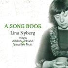 LINA NYBERG Lina Nyberg meets Anders Persson & Yasuhito Mori : A Song Book album cover