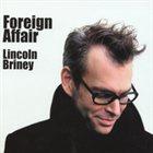 LINCOLN BRINEY Foreign Affair album cover