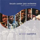 LINCOLN CENTER JAZZ ORCHESTRA / THE JAZZ AT LINCOLN CENTER ORCHESTRA A Love Supreme album cover
