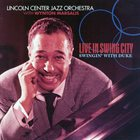 LINCOLN CENTER JAZZ ORCHESTRA / THE JAZZ AT LINCOLN CENTER ORCHESTRA Live In Swinging City, Swingin' With Duke album cover