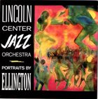 LINCOLN CENTER JAZZ ORCHESTRA / THE JAZZ AT LINCOLN CENTER ORCHESTRA Portraits by Ellington album cover