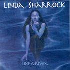 LINDA SHARROCK Like A River album cover