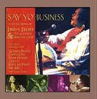 LINDA TILLERY Say Yo' Business: Live! album cover