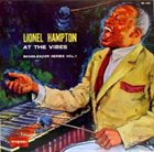 LIONEL HAMPTON At the Vibes (aka Spotlight on Lionel Hampton & His Big Orchestra) album cover