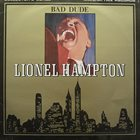 LIONEL HAMPTON Bad Dude album cover