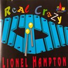 LIONEL HAMPTON Real Crazy album cover
