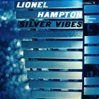 LIONEL HAMPTON Silver Vibes (With Trombones And Rhythm) album cover