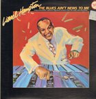 LIONEL HAMPTON The Blues Ain't News To Me album cover