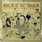 LIONEL HAMPTON Wailin' At The Trianon (aka Jazz Pour Tous 17) album cover