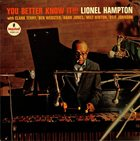 LIONEL HAMPTON You Better Know It!!! album cover