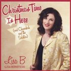 LISA B  (LISA BERNSTEIN) Christmas Time Is Here (and Chanukah and The Solstice) album cover