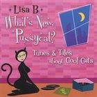 LISA B  (LISA BERNSTEIN) What's New, Pussycat? album cover