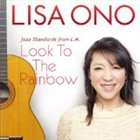 LISA ONO Look to the Rainbow: Jazz Standards From L.A. album cover