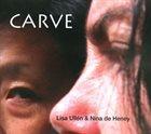 LISA ULLÉN Lisa Ullén & Nina de Heney : Carve album cover