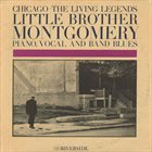 LITTLE BROTHER MONTGOMERY Chicago: The Living Legends album cover