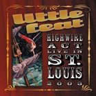LITTLE FEAT Highwire Act: Live in St. Louis 2003 album cover