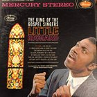 LITTLE RICHARD Accompanied By The Quincy Jones Orchestra With The Howard Roberts Chorale : The King Of The Gospel Singers: Little Richard (aka Gospel!! aka It's Real) album cover