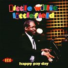 LITTLE WILLIE LITTLEFIELD Happy Pay Day album cover
