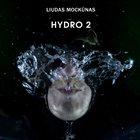 LIUDAS MOCKŪNAS Hydro 2 album cover