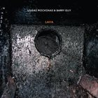 LIUDAS MOCKŪNAS Lava (with Barry Guy) album cover