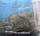 LIUDAS MOCKŪNAS Liudas Mockūnas, Petras Geniušas : Jūra Miške / The Sea In The Forest album cover