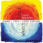 LIVIO MINAFRA Sole luna : Piano・Toys・Loop Station album cover