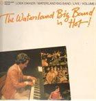 LOEK DIKKER The Waterland Big Band Is Hot! - Live Volume I album cover