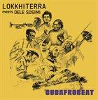 LOKKHI TERRA Lokkhi Terra Meets Dele Sosimi : Cubafrobeat album cover