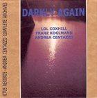 LOL COXHILL Darkly Again (with Franz Koglmann, Andrea Centazzo) album cover