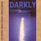LOL COXHILL Darkly (with Franz Koglmann, Andrea Centazzo) album cover