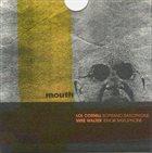 LOL COXHILL Lol Coxhill, Mike Walter : Mouth album cover