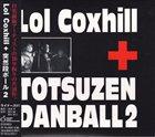 LOL COXHILL Lol Coxhill + Totsuzen Danball : 2 album cover